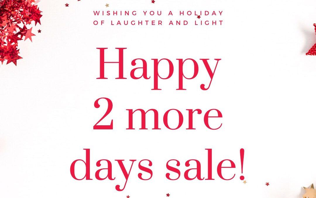 Happy 2 more days sale !!